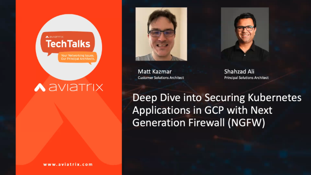Deep Dive into Securing Kubernetes Applications in GCP with NGFW