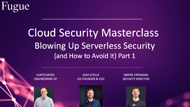 Blowing up Serverless Security and (How to Avoid it) Part 1