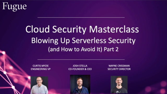 Blowing up Serverless Security and How to Avoid it (Part 2)