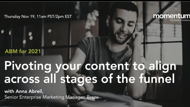 Pivoting your content to align in all stages of the funnel | ABM for 2021