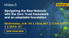 Navigating the New Network w/ the Zero Trust Framework & an adaptable foundation