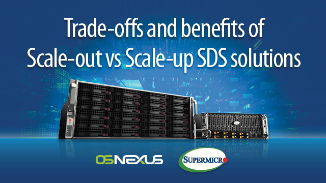 Partner Session: Trade-offs and benefits of Scale-out vs Scale-up SDS solutions