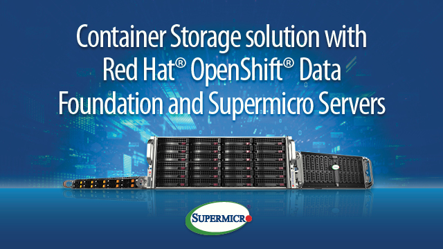 Red Hat® OpenShift® Data Foundation & Supermicro Servers