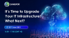 It's Time to Upgrade Your IT Infrastructure!...What next?