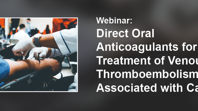 Direct Oral Anticoagulants for the Treatment of Cancer Associated VTE