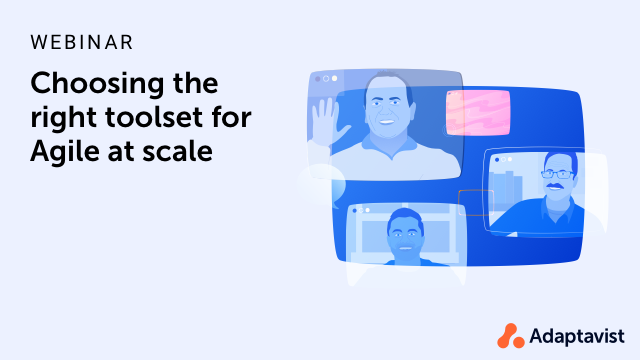 Choosing the right toolset for Agile at Scale