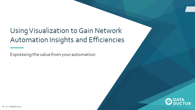 Using Visualization to Gain Network Automation Insights and Efficiencies