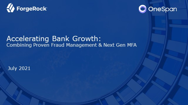 Accelerating Bank Growth: Combining Proven Fraud Management & Next Gen MFA
