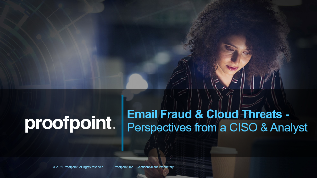 Email Fraud & Cloud Threats - Perspectives from a CISO & Analyst