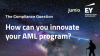 The Compliance Question: How can you innovate your AML program?