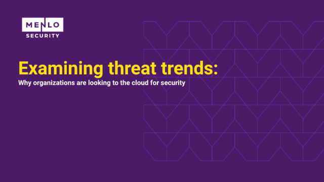 Examining threat trends: Why organizations are looking to the cloud for security