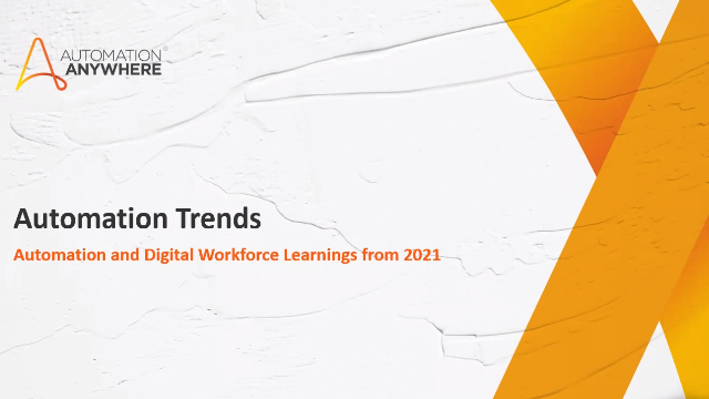 Automation Trends: Automation and Digital Workforce Learnings for 2021