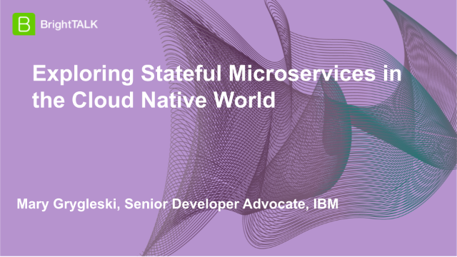 Exploring Stateful Microservices in the Cloud Native World