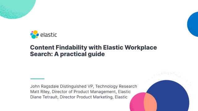 Content Findability with Elastic Workplace Search: A practical guide