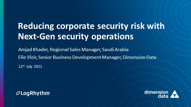 Reducing corporate security risk with next-gen security operations