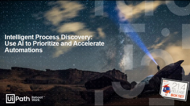 Intelligent Process Discovery: Use AI to Prioritize and Accelerate Automations