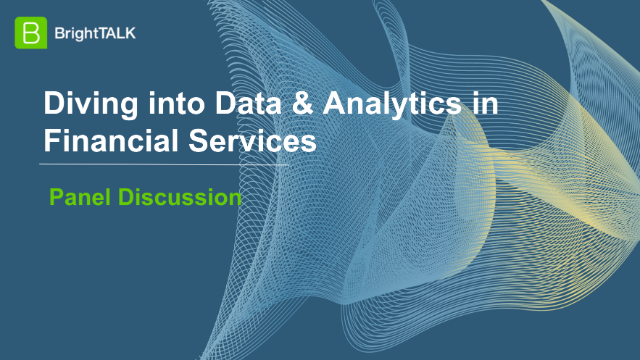 Panel Discussion: Diving into Data & Analytics in Financial Services