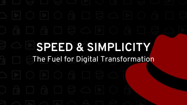 Speed & Simplicity – The Fuel for Digital Transformation