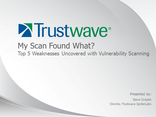 My Scan Found What? Top 5 Weaknesses Uncovered with Vulnerability Scanning