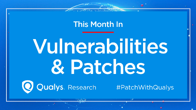 This Month in Vulnerabilities and Patches