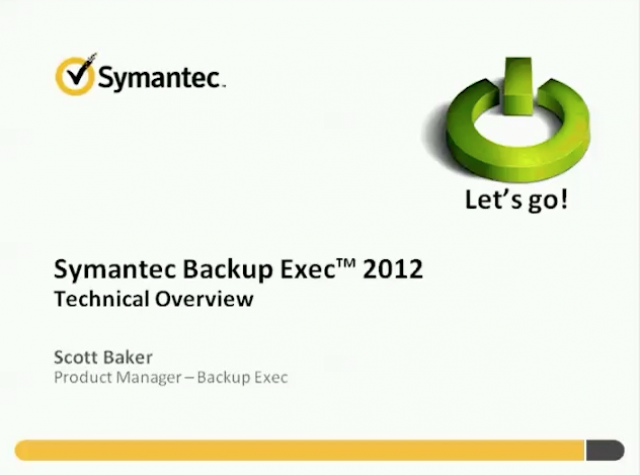 Symantec Backup Exec 2012 Technical Overview