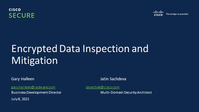Encrypted Data Inspection and Mitigation at Scale: Cisco SSLi