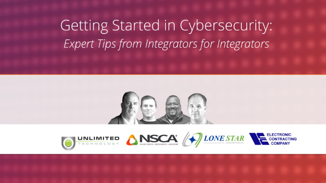 Getting Started in Cybersecurity: Expert Tips from Integrators for Integrators