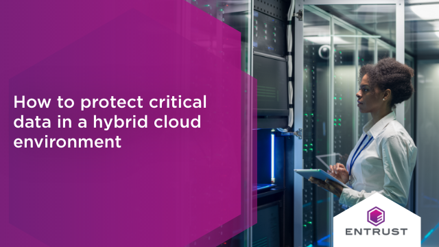 How to Protect Critical Data in a Hybrid Cloud Environment