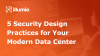 5 Security Design Practices for Your Modern Data Center - APAC