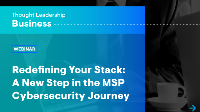 Redefining Your Stack: A New Step in the MSP Cybersecurity Journey