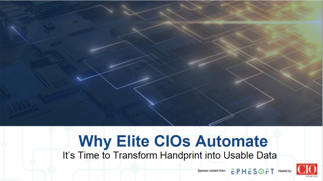 Why Elite CIOs Automate: It's Time to Transform Handprint into Usable Data