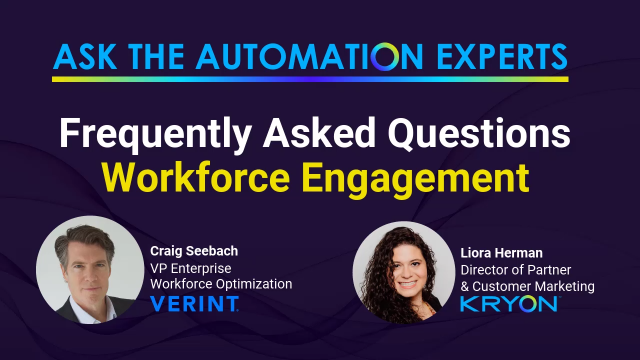 Ask the Automation Experts (FAQs): Workforce Engagement Part 1