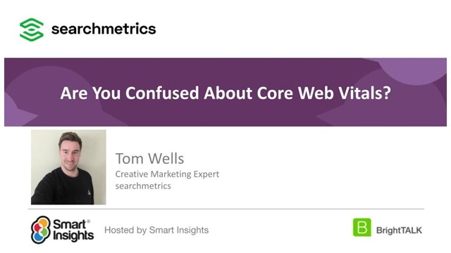 Are you confused about Core Web Vitals?