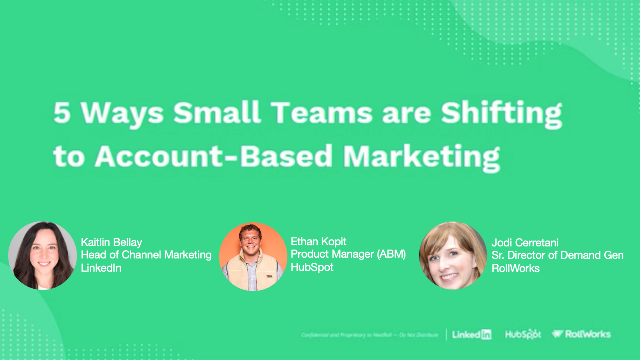 5 Ways Small Teams are Shifting to Account-Based Marketing