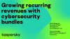 Growing recurring revenues with cybersecurity bundles