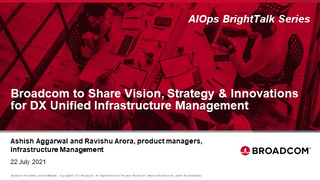 Broadcom to Share Vision, Strategy & Innovations for DX UIM