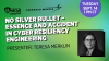 No Silver Bullet – Essence and Accident in Cyber Resiliency Engineering