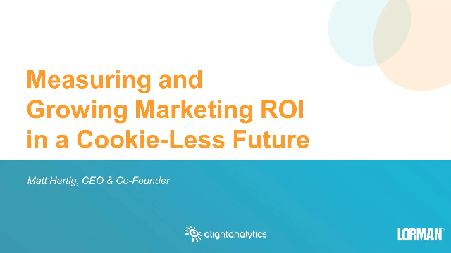 Measuring and Growing Marketing ROI in a Cookie-Less Future