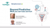 Beyond Predictive: What You Can't See (in Your Own Data) Can Really Hurt