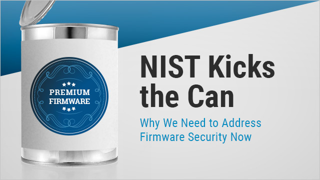 The Cybersecurity EO, Firmware, and Kicking the Can
