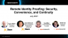 Remote Identity Proofing: Security, Convenience, and Continuity