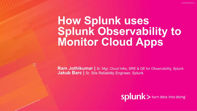 How Splunk uses Splunk Observability to Monitor Cloud Apps