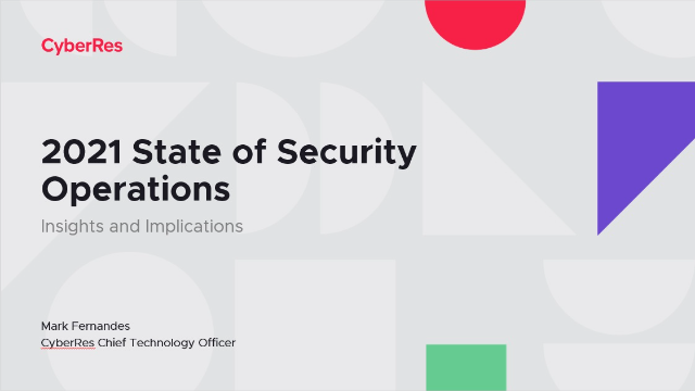 2021 State of Security Operations: Insights and Implications