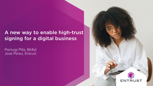 A new way to enable high-trust signing for a digital business