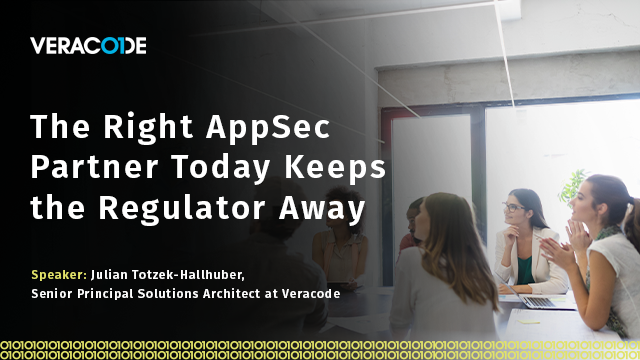 The Right AppSec Partner Today Keeps the Regulator Away