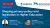 Shaping Privacy Policy and Legislation in Higher Education