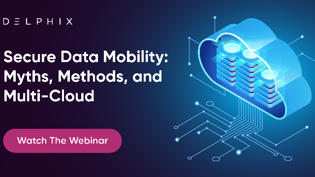 Secure Data Mobility: Myths, Methods, and Multi-cloud