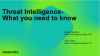 Threat Intelligence What you need to know