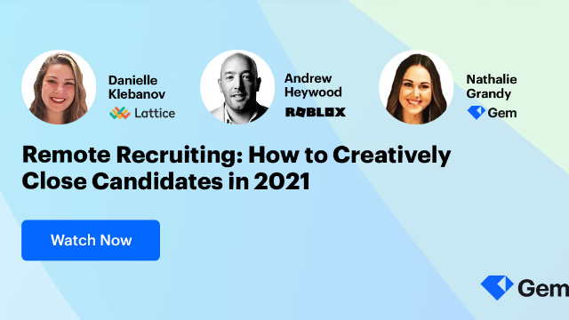 Remote Recruiting: How to Creatively Close Candidates in 2021