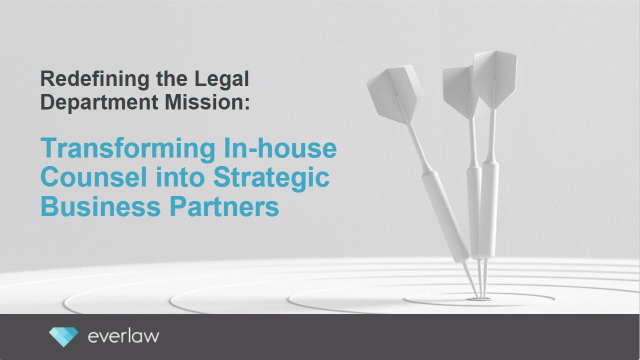 Redefining the Legal Department Mission: Transforming In-house Counsel